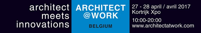 Architect@Work Belgique du 27 au 28 Avril 2017